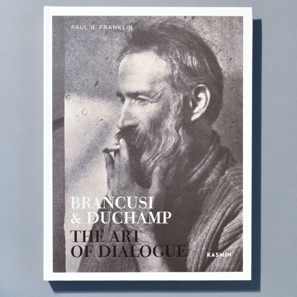 Front Cover of book Brancusi & Duchamp: The Art of Dialogue