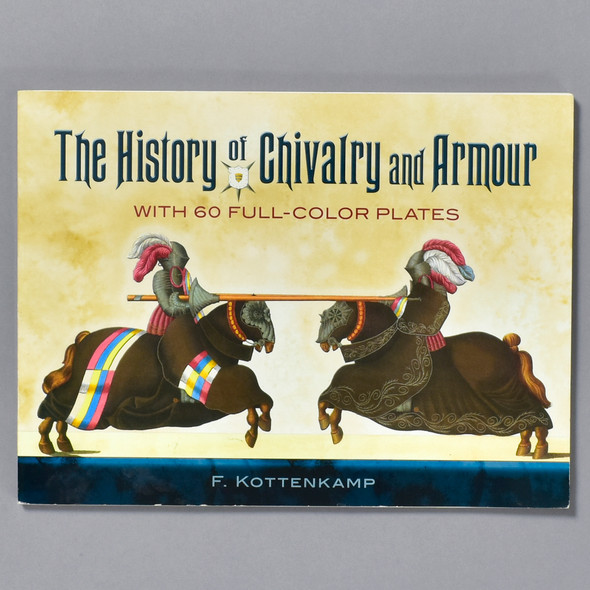 History of Chivalry and Armor Kottenkamp and Rev Lowy, front cover