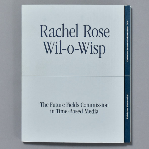 Cover of the book Rachel Rose: Wil-o-Wisp; The Future Fields Commission in Time-based Media