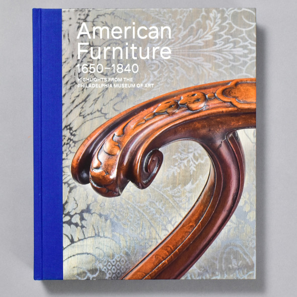 Cover of American Furniture 1650-1840 Highlights from the Philadelphia Museum of Art