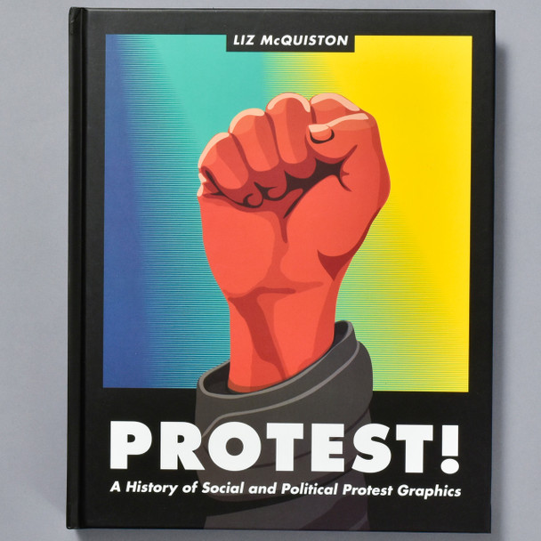Front cover of the book Protest! A History of Social and Political Protest Graphics