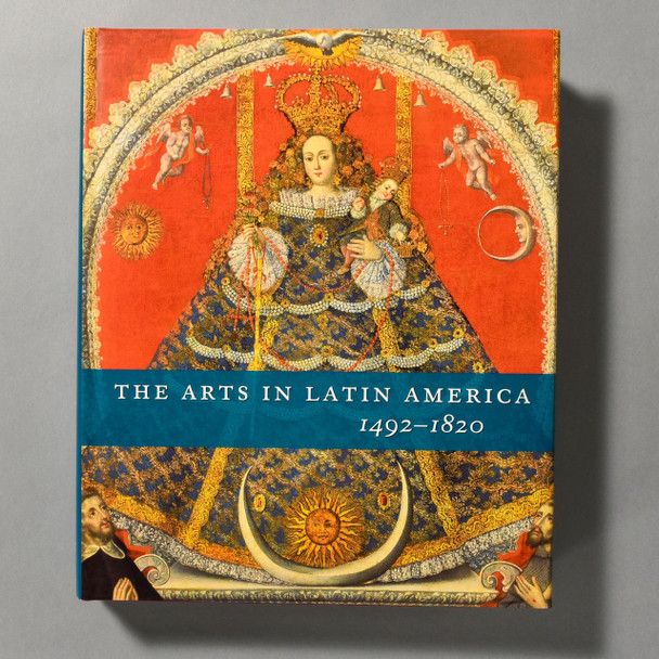 """Cover of the book """"The Arts In Latin America: 1492 - 1820"""""""