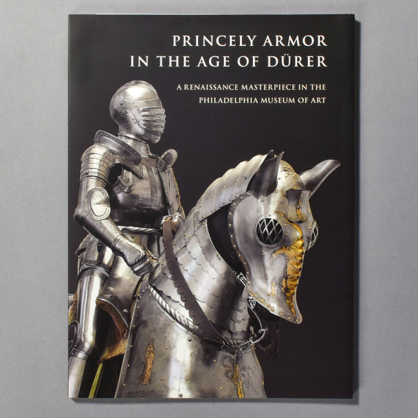 """Cover of the book """"Princely Armor In The Age Of Dürer"""""""