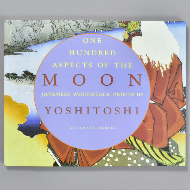 Cover of the book One Hundred Aspects of the Moon Japanese Woodblock Prints by Yoshitoshi
