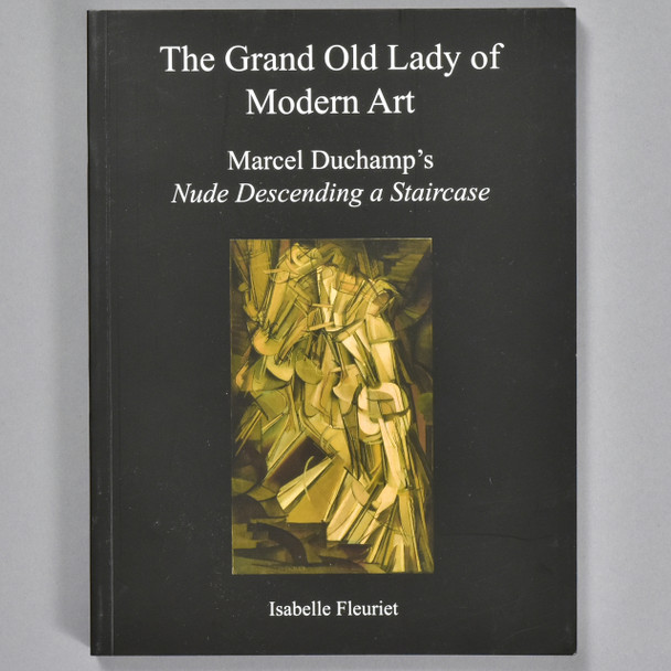 Front cover of the book The Grand Old Lady of Modern Art: Marcel Duchamp's Nude Descending a Staircase