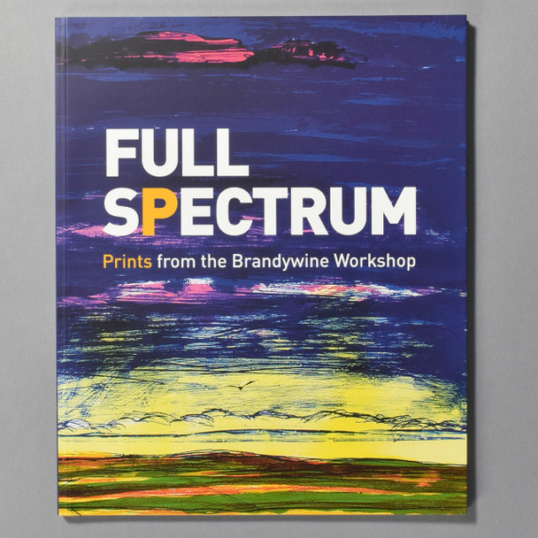"""Cover of the book """"Full Spectrum: Prints From The Brandywine Workshop"""""""