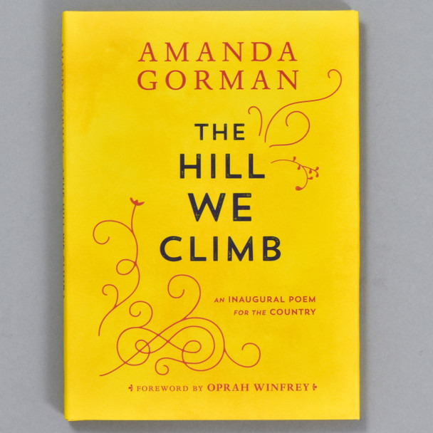 Front cover of the book The Hill We Climb: An Inaugural Poem For The Country