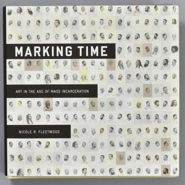 Front cover of the book Marking Time: Art in the Age of Mass Incarceration