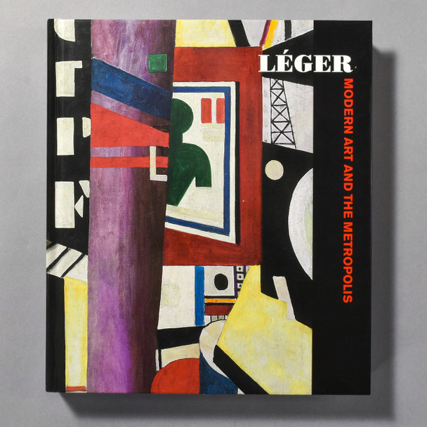 """Cover of the book """"Leger: Modern Art And The Metropolis"""""""