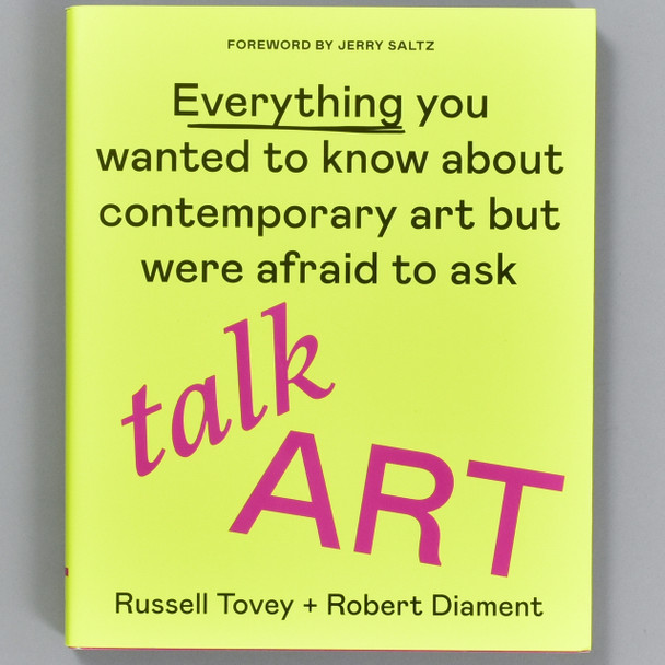 Cover of the book Talk Art: Everything You Wanted to Know About Contemporary Art But Were Afraid to Ask