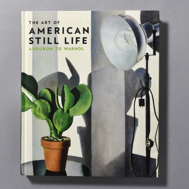 """Cover of the book """"The Art Of American Still Life: Audubon To Warhol"""""""