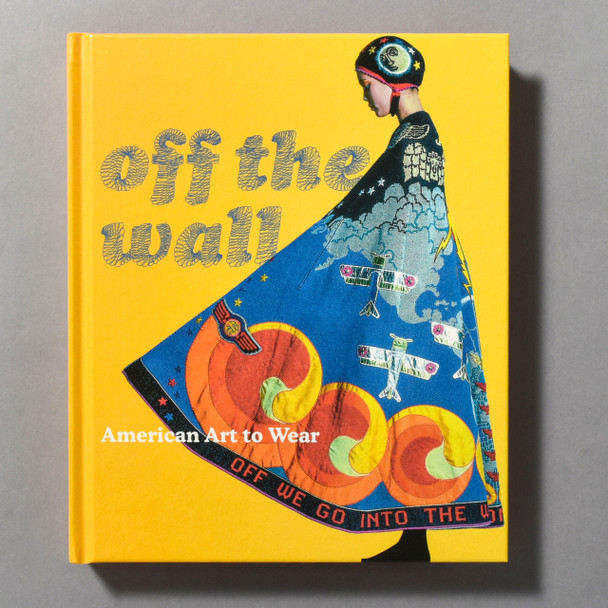 "Front cover of the book ""Off The Wall: American Art To Wear"""