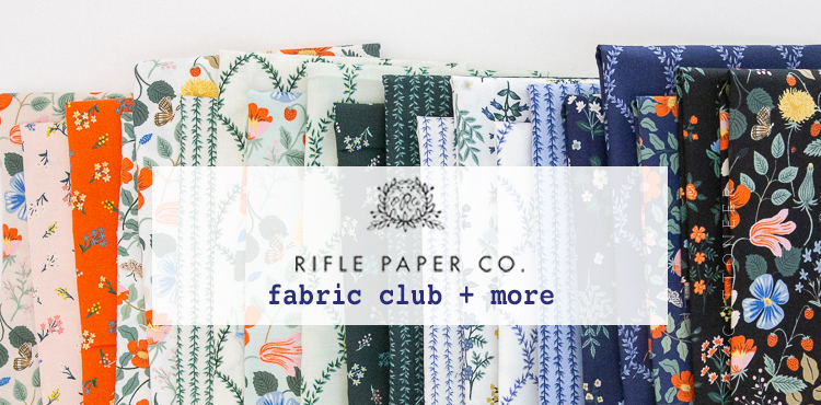 RIFLE PAPER CO FABRIC CLUB AND MORE