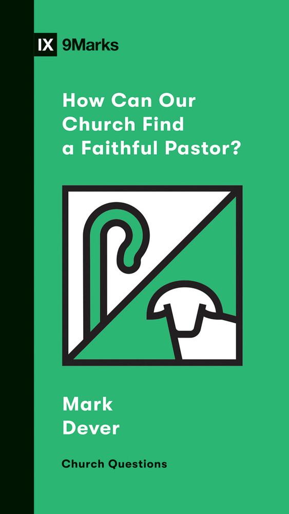 How Can Our Church Find a Faithful Pastor? eBook