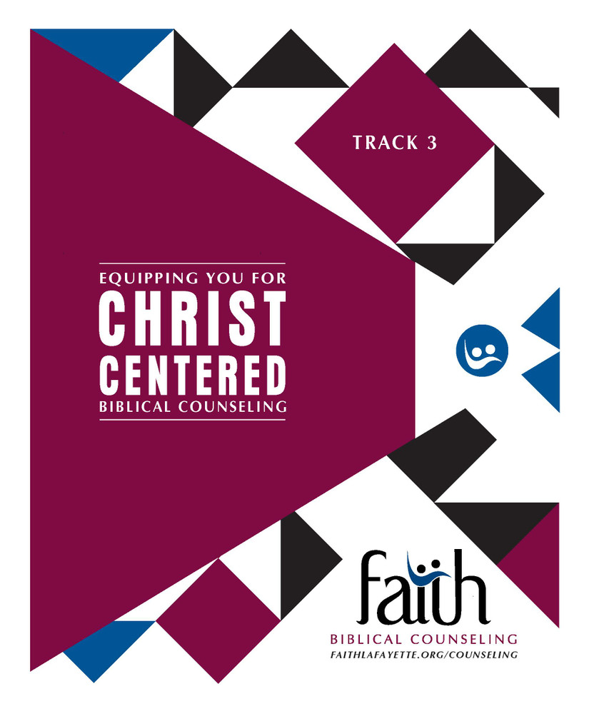 Track 3 (Advanced) Notebook - Biblical Counseling Training Conference