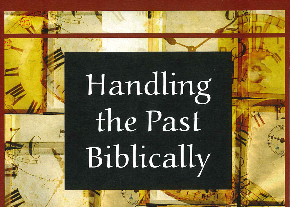 Handling the Past Biblically - CD Series