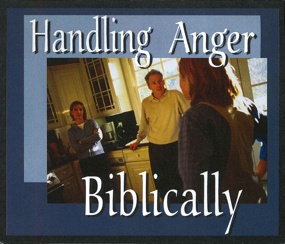 Handling Anger Biblically - CD Series