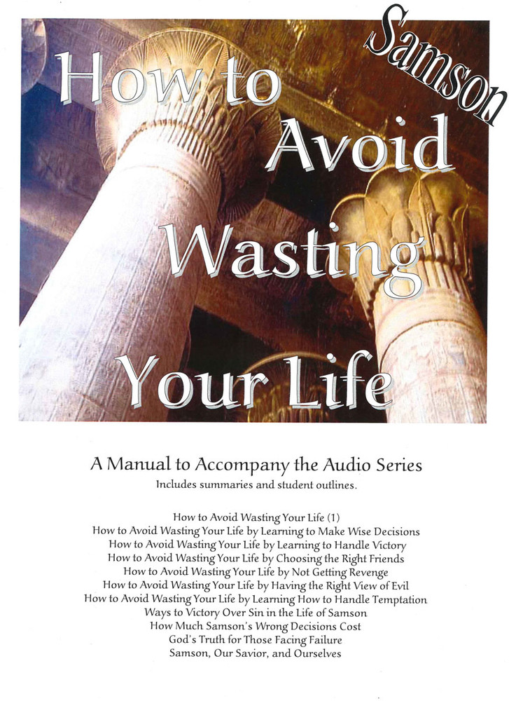 Samson - How to Avoid Wasting Your Life Manual