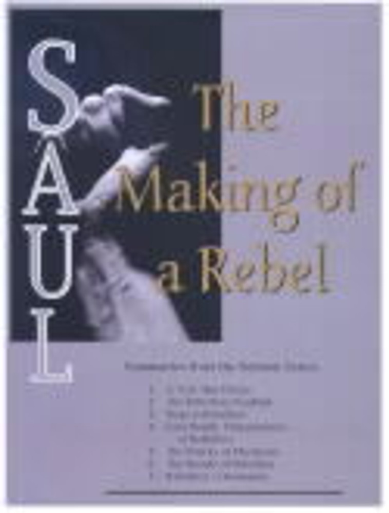 Saul:  The Making of a Rebel