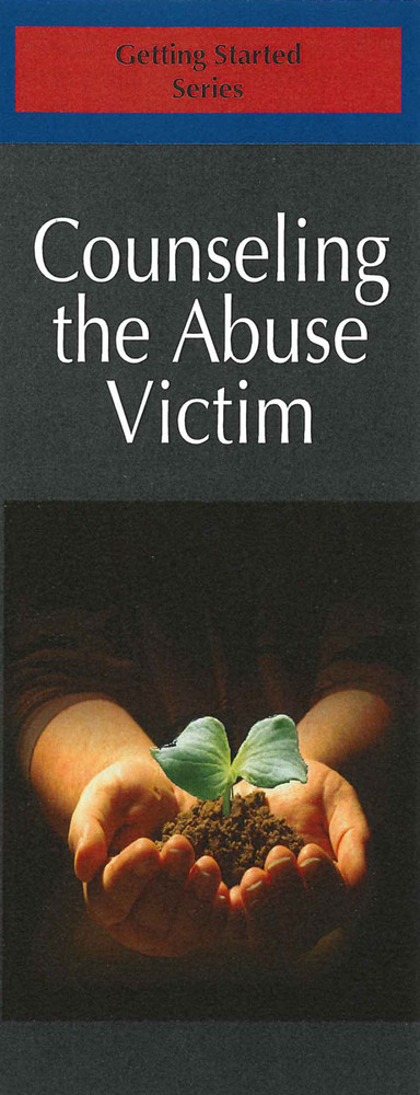Counseling the Abuse Victim