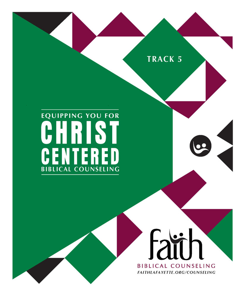 Track 5 (Exam) Notebook - Biblical Counseling Training Conference
