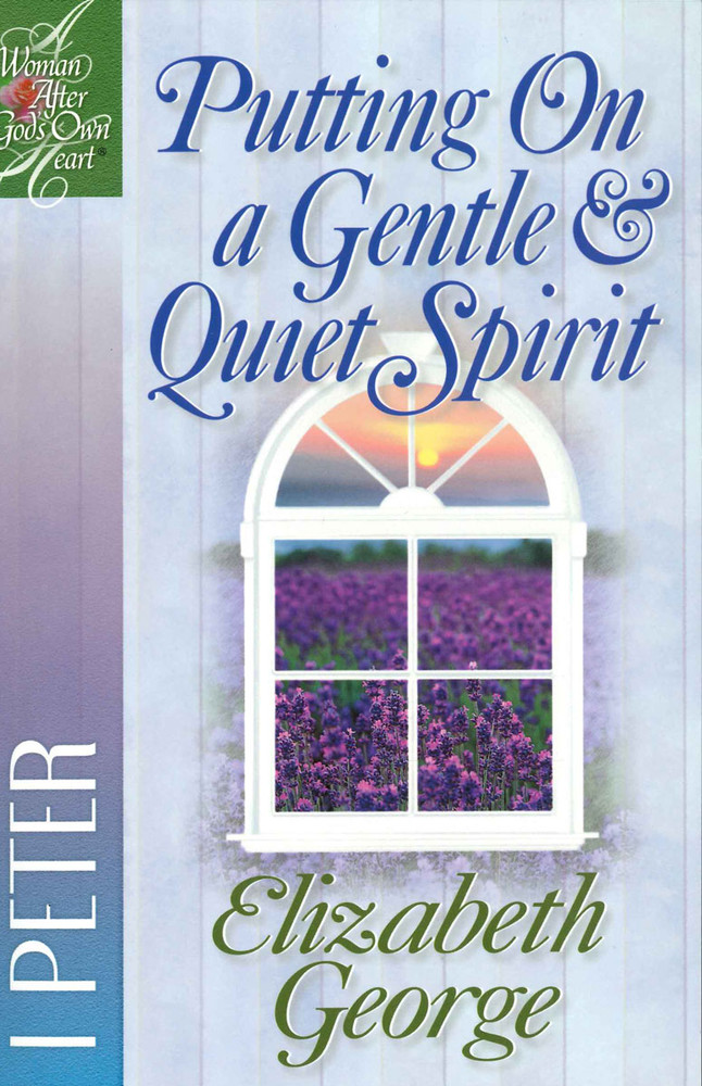 Putting on a Gentle & Quiet Spirit