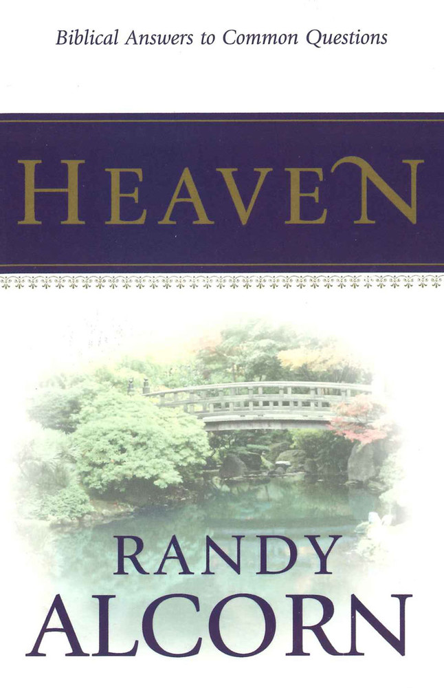 Heaven - Biblical Answers to Common Questions
