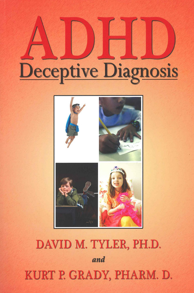 ADHD:  Deceptive Diagnosis