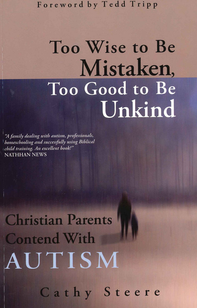 Too Wise to Be Mistaken, Too Good to Be Unkind