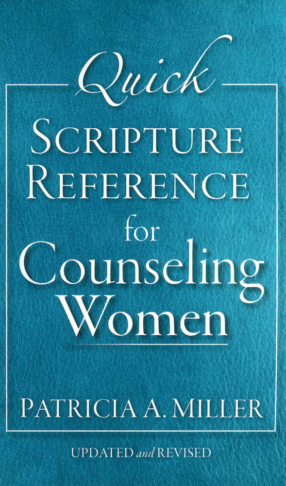 Quick Scripture Reference for Counseling Women (Updated and Revised)