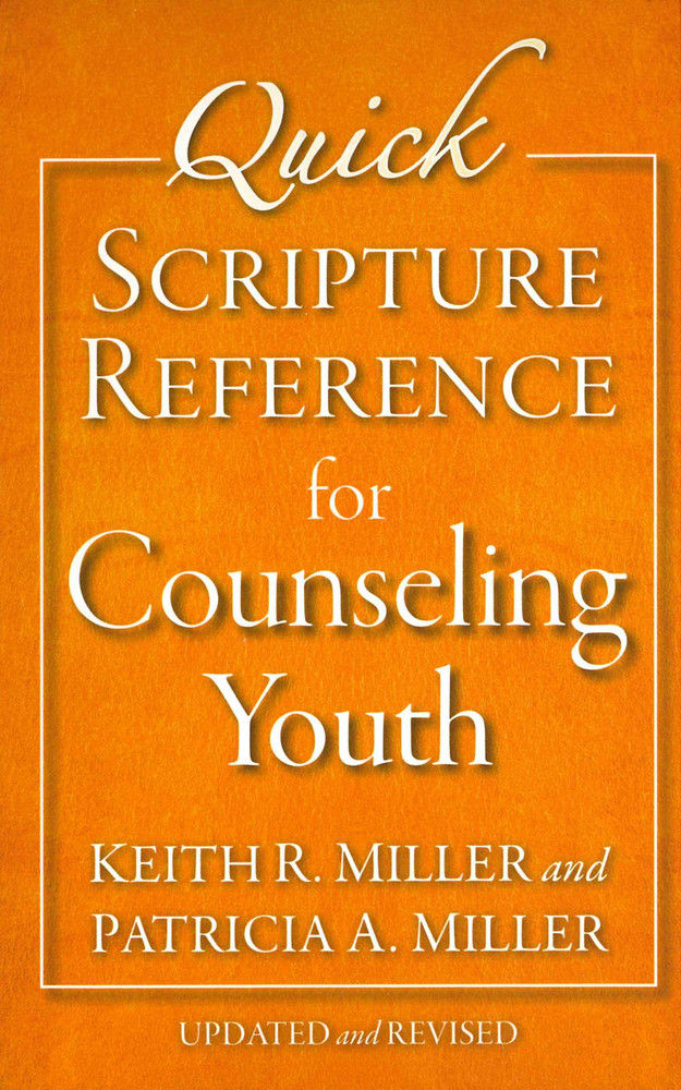 Quick Scripture Reference for Counseling Youth (Updated and Revised)