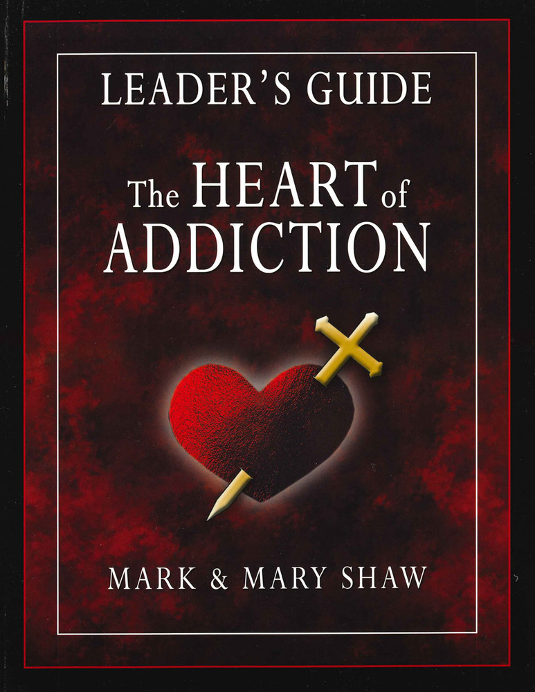 Heart of Addiction Leader's Guide