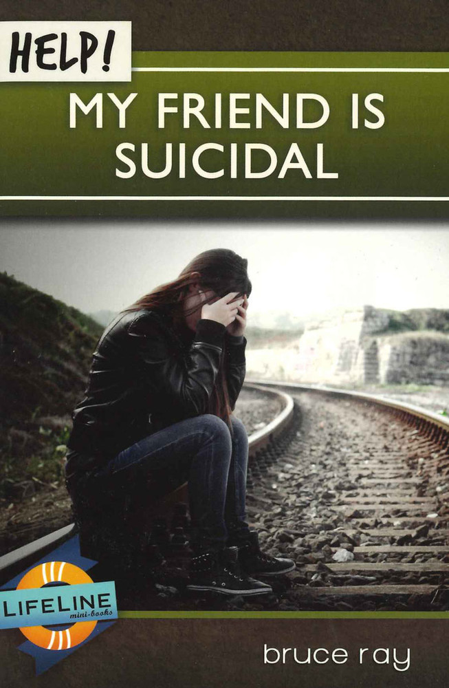 Help! My Friend Is Suicidal