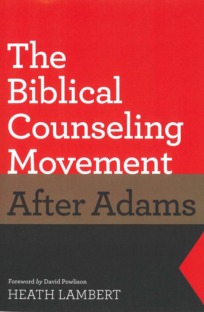Biblical Counseling Movement after Adams eBook