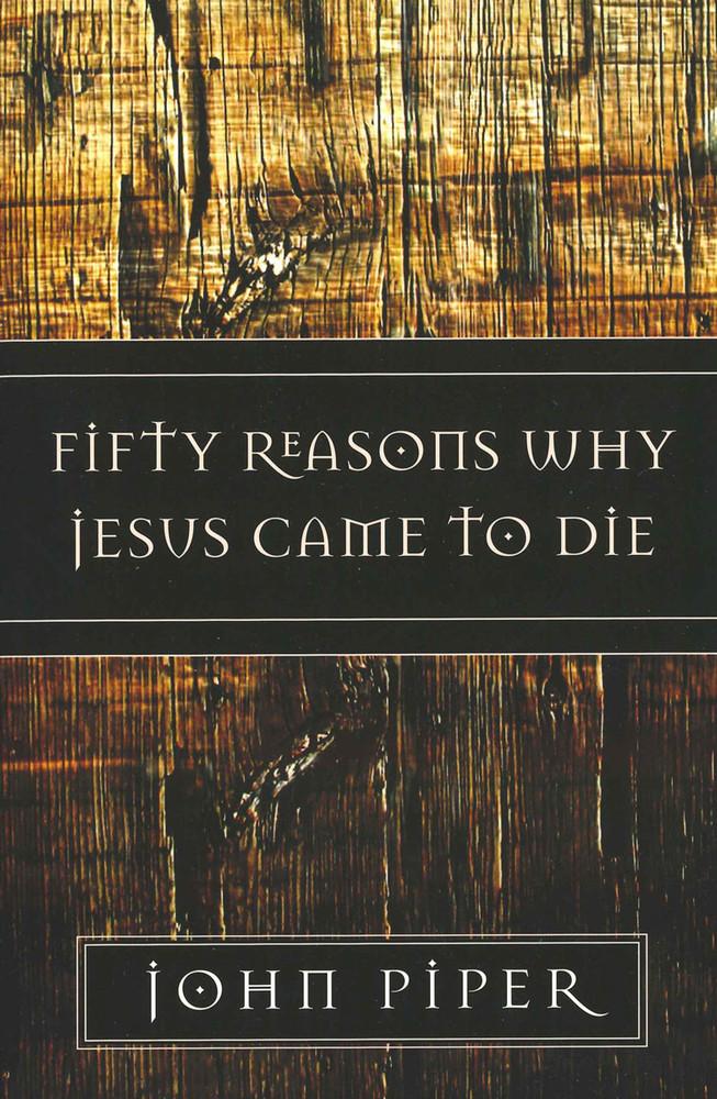 Fifty Reasons Why Jesus Came to Die eBook
