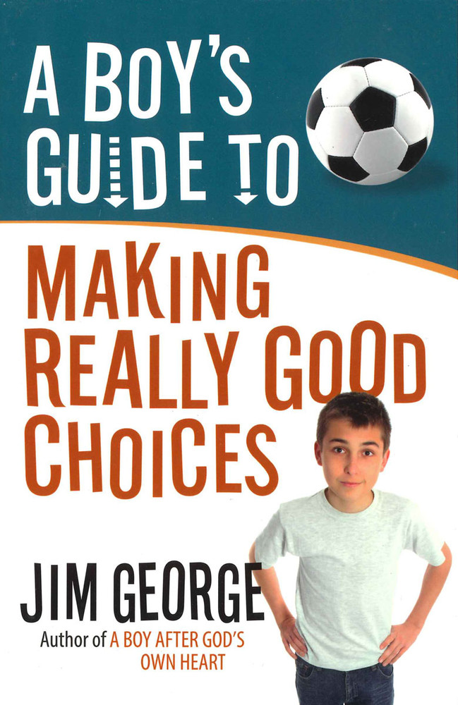 Boy's Guide to Making Really Good Choices