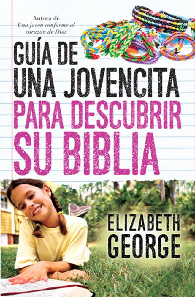 Guía de una jovencita para descubrir su Biblia (Girl's Guide to Discovering her Bible)