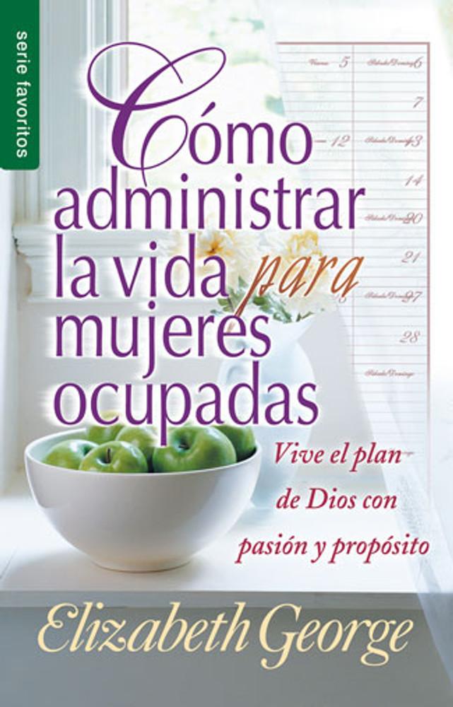 Cómo administrar la vida para mujeres ocupadas (Life Management for Busy Women)