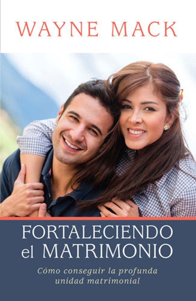 Fortaleciendo el Matrimonio (Strengthening Your Marriage)