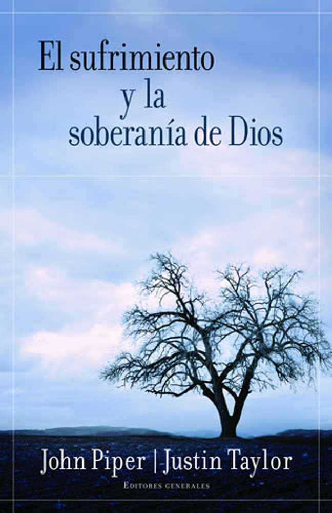 El Sufrimiento y la Soberanía de Dios (Suffering and the Sovereignty of God)