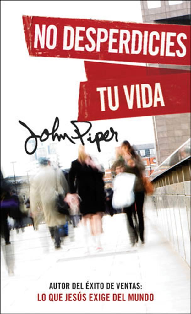 No Desperdicies Tu Vida (Don't Waste Your Life)