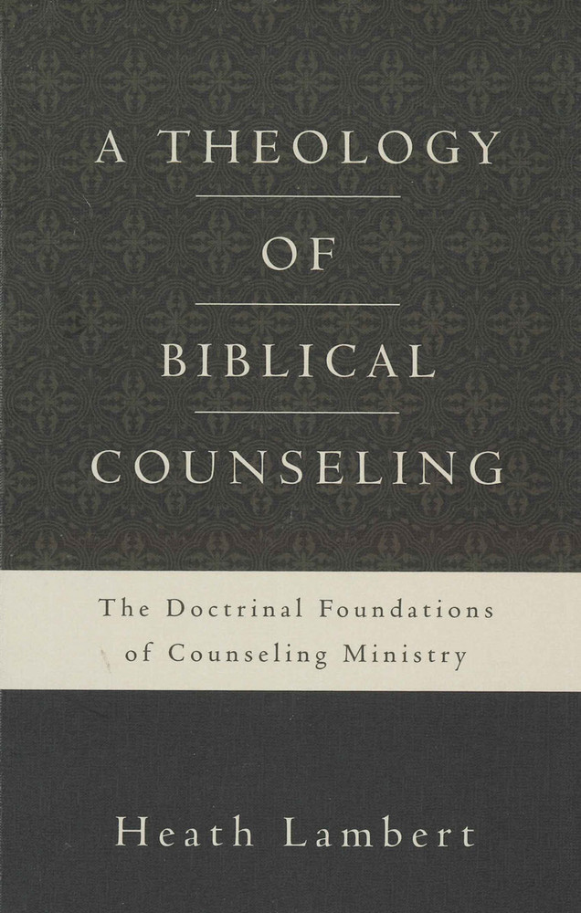 Theology of Biblical Counseling