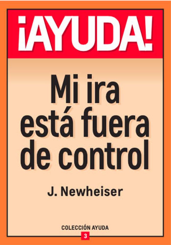 Ayuda, Mi ira está fuera de control (Help! My Anger Is Out of Control)