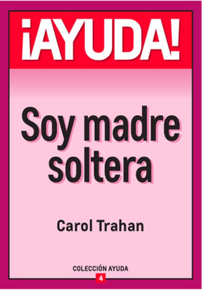 Ayuda, Soy Madre Soltera (Help! I'm a Single Mom)