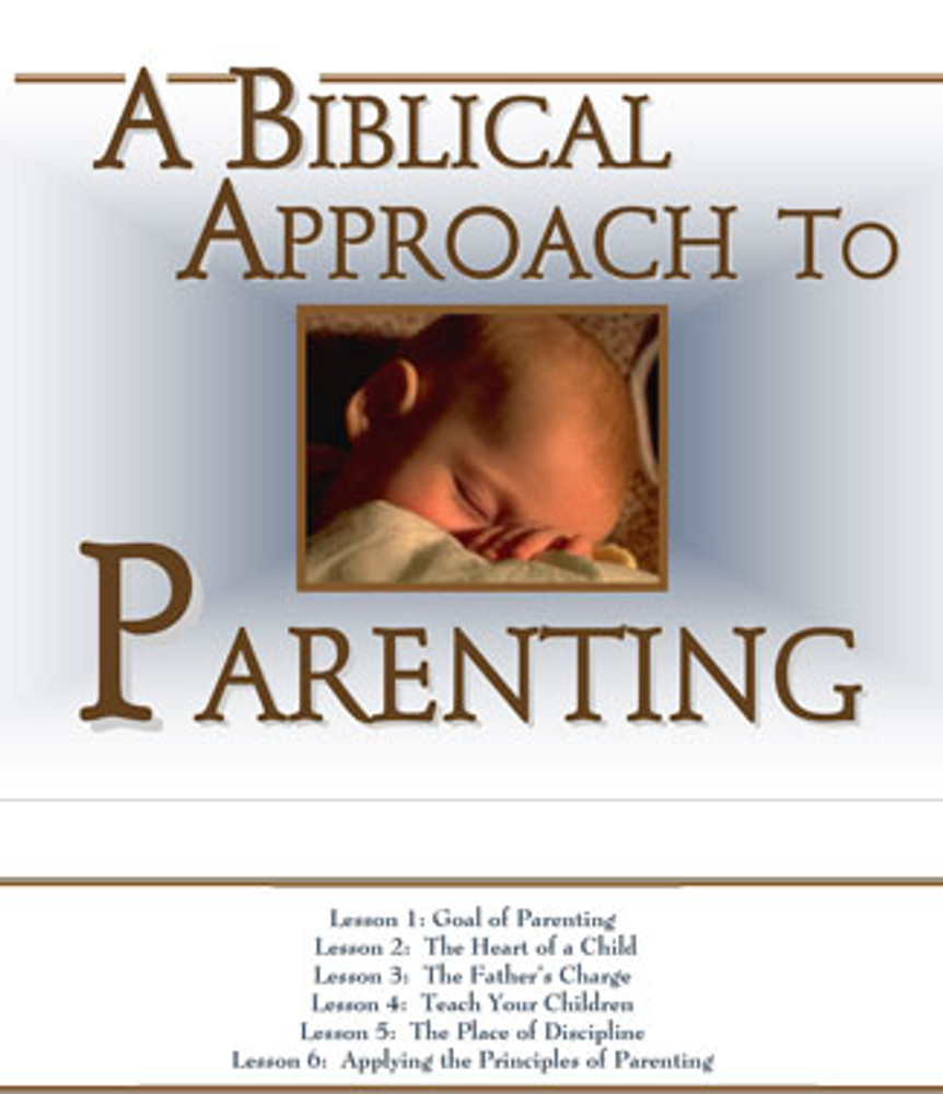 Biblical Approach to Parenting - Downloadable PDF