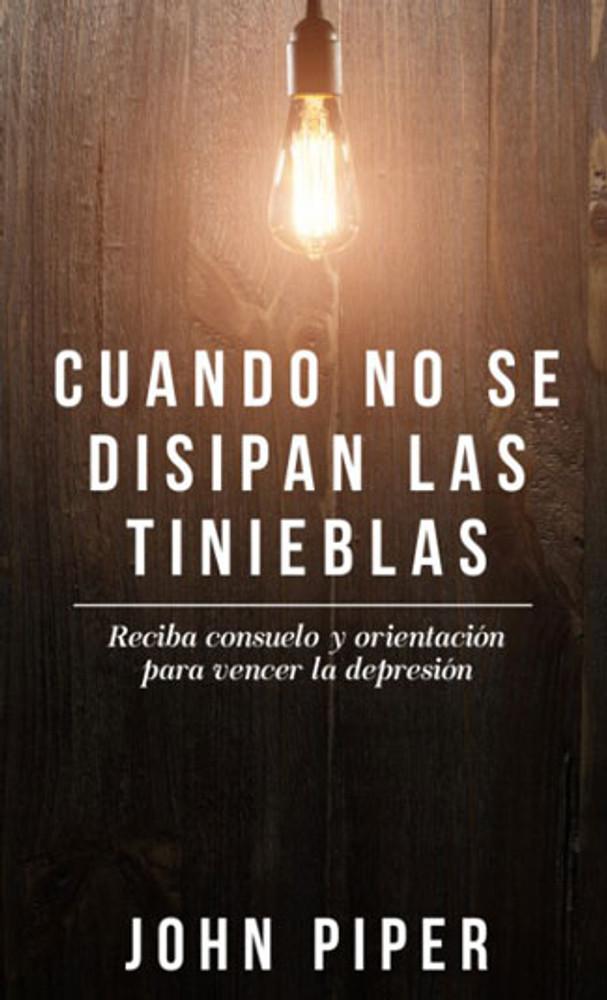 Cuando No Se Disipan las Tinieblas (Nueva portada) (When I Don't Desire God)