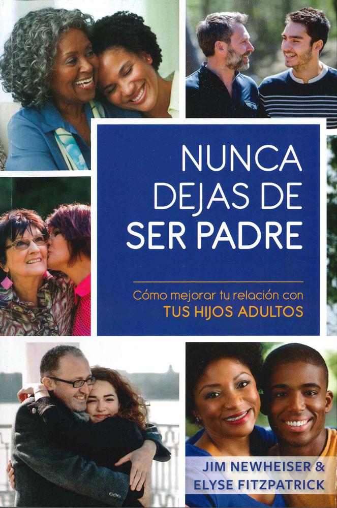 Nunca Dejas de Ser Padre (You Never Stop Being a Parent)