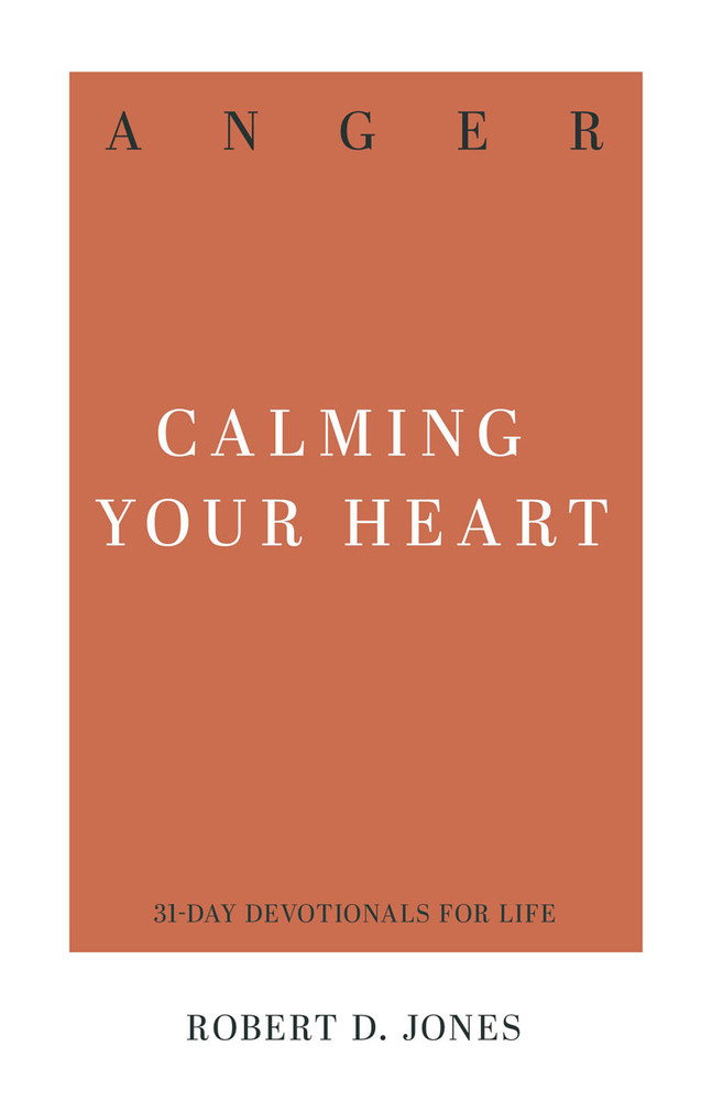 Anger: Calming Your Heart