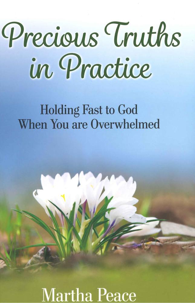 Precious Truths in Practice