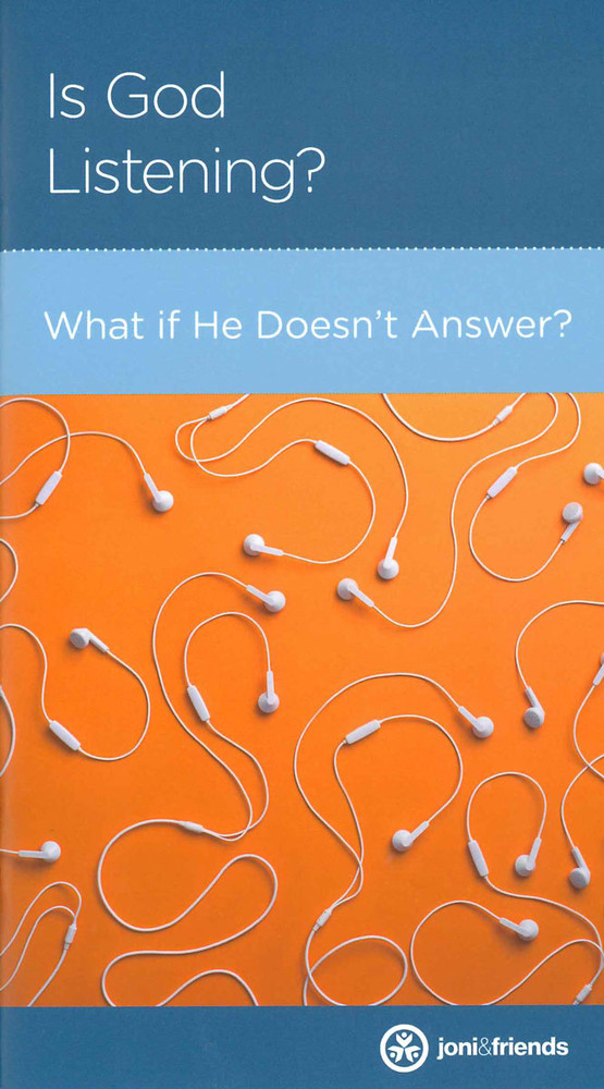 Is God Listening? What if He Doesn't Answer?
